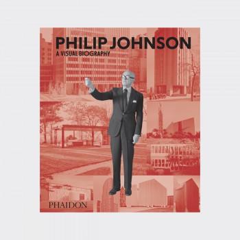 Phaidon : Philip Johnson - A Visual Biography